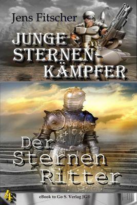 Junge Sternen Kämpfer: Der Sternen Ritter ( Junge Sternen Kämpfer 4 ), Jens Fitscher