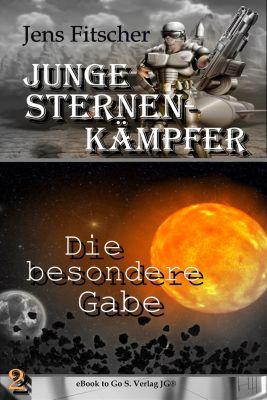 Junge Sternen Kämpfer: Die besondere Gabe ( Junge Sternen Kämpfer 2 ), Jens Fitscher