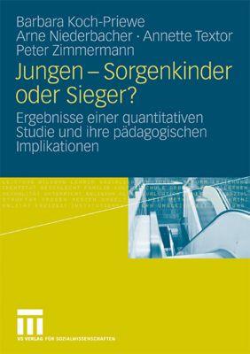 Jungen - Sorgenkinder oder Sieger?, Barbara Koch-Priewe, Arne Niederbacher, Annette Textor