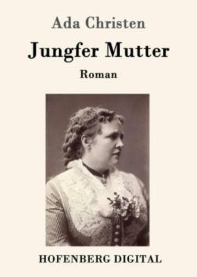 Jungfer Mutter, Ada Christen
