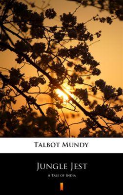 Jungle Jest, Talbot Mundy