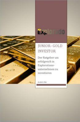 Junior Gold Investor: Junior Gold Investor, André Ufer