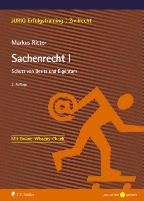 JURIQ Erfolgstraining: Sachenrecht I, Markus Ritter