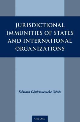 Jurisdictional Immunities of States and International Organizations, Edward Chukwuemeke Okeke