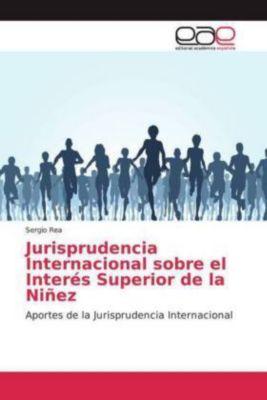 Jurisprudencia Internacional sobre el Interés Superior de la Niñez, Sergio Rea