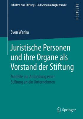 Juristische Personen und ihre Organe als Vorstand der Stiftung, Sven Wanka