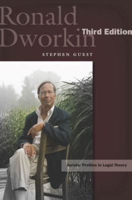 Jurists: Profiles in Legal Theory: Ronald Dworkin, Stephen Guest