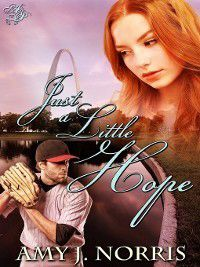 Just a Little Hope, Amy J. Norris