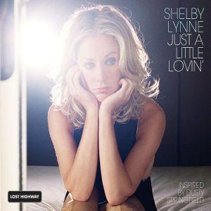 Just A Little Lovin', Shelby Lynne