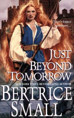Just Beyond Tomorrow, Bertrice Small
