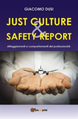 Just Culture. Safety Report: atteggiamenti e comportamenti dei professionisti, Giacomo Dusi