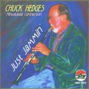 Just Jammin'-The Milwaukee Connection, Chuck Hedges