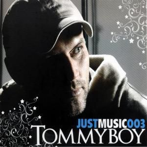 just music, Tommyboy