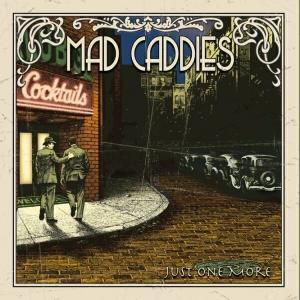 Just One More, Mad Caddies