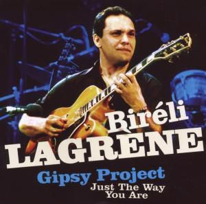 Just The Way You Are (Feat.Gipsy Project), Biréli Lagrène
