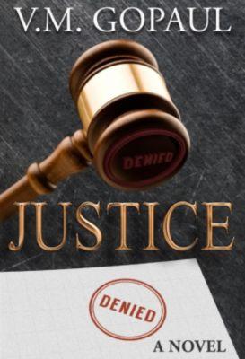 Justice Denied, V. M. GOPAUL