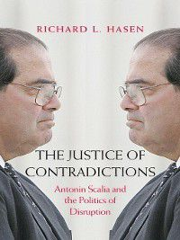 Justice of Contradictions, Richard L. Hasen