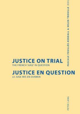 Justice on Trial. Justice en question