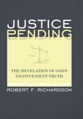 Justice Pending, Robert F. Richardson