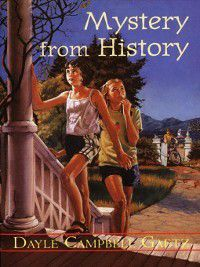 Juvenile Novs 10-14: Mystery From History, Dayle Campbell Gaetz