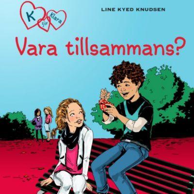 K för Klara: Vara tillsammans? - K för Klara 2 (oförkortat), Line Kyed Knudsen