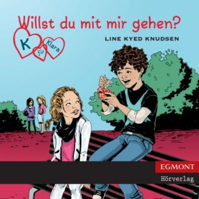 K für Klara: K für Klara, Folge 2: Willst du mit mir gehen? (ungekürzt), Line Kyed Knudsen