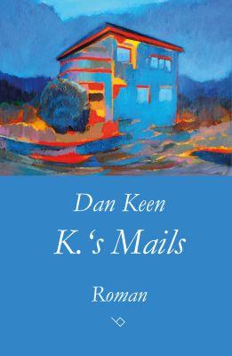 K.'s Mails, Dan Keen