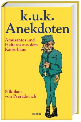 k.u.k. Anekdoten - Nikolaus von Preradovich |