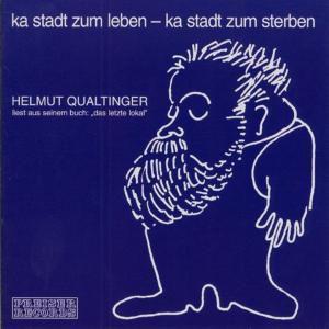 Ka Stadt Zum Leben-Ka Stadt, Helmut Qualtinger
