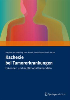 Kachexie bei Tumorerkrankungen, Stephan von Haehling, Jann Arends, David Blum, Ulrich Hacker