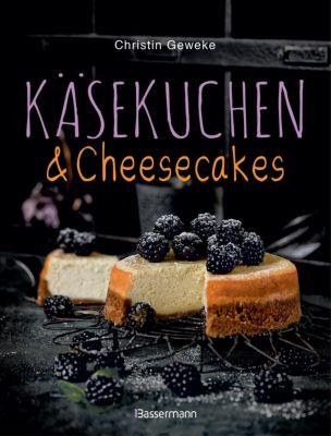 Käsekuchen & Cheesecakes - Christin Geweke |