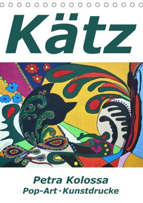 Kätz, Petra Kolossa, Pop-Art-Kunstdrucke (Tischkalender 2019 DIN A5 hoch), Petra Kolossa