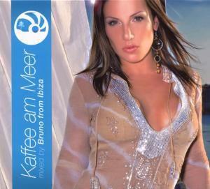 Kaffee Am Meer-Mixed By Bruno, Various, Bruno From Ibiza (mixedby)