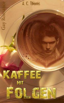 Kaffee mit Folgen (Gay Romance), A. C. Thoms