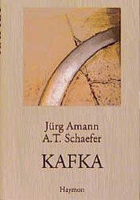 Kafka, Jürg Amann, A. T. Schaefer