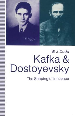 Kafka and Dostoyevsky, W.J. Dodd