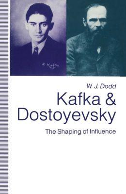 Kafka and Dostoyevsky, W.J. Dodd