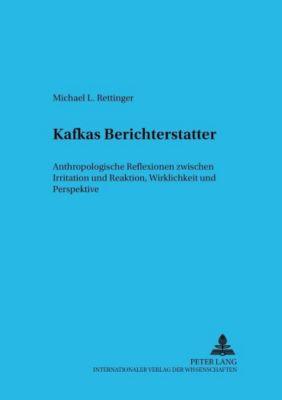 Kafkas Berichterstatter, Michael L. Rettinger