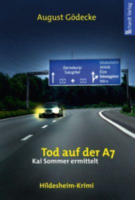 Kai Sommer ermittelt: Tod auf der A7 (Kai Sommer ermittelt 4). Hildesheim-Krimi, August Gödecke