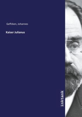Kaiser Julianus - Johannes Geffcken |
