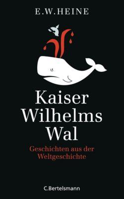 Kaiser Wilhelms Wal, E.W. Heine