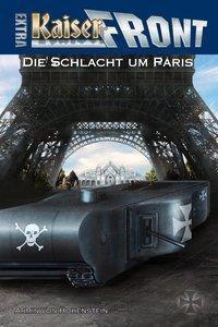 Kaiserfront Extra - Die Schlacht um Paris - Armin von Hohenstein |
