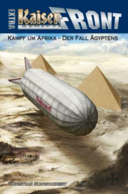 Kaiserfront Extra - Kampf um Afrika - Der Fall Ägyptens - Christian Schwochow |