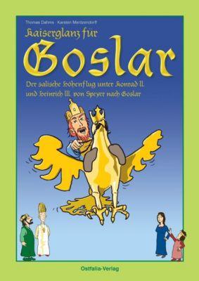 Kaiserglanz für Goslar - Thomas Dahms pdf epub