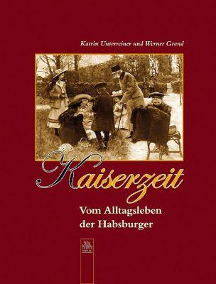 Kaiserzeit, Katrin Unterreiner, Werner Grand
