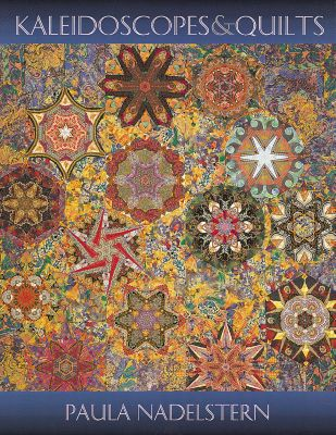 Kaleidoscopes And Quilts, Paula Nadelstern