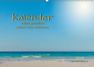 Kalender - selbst gestalten, Fotos selbst einkleben (Wandkalender 2019 DIN A2 quer), Peter Roder