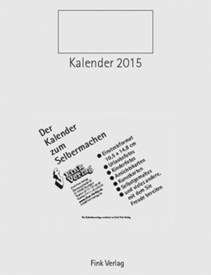 kalender zum selbermachen 2015 kalender bei kaufen. Black Bedroom Furniture Sets. Home Design Ideas
