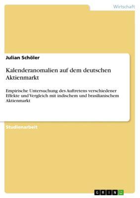 Kalenderanomalien auf dem deutschen Aktienmarkt, Julian Schöler