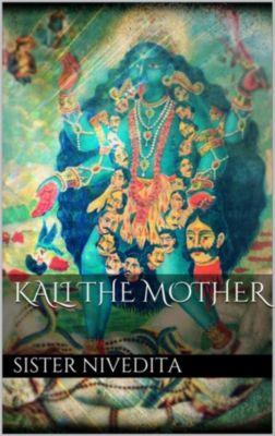 Kali the mother, Sister Nivedita